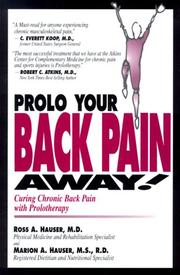 Cover of: Prolo Your Back Pain Away! Curing Chronic Back Pain with Prolotherapy | Ross A. Hauser