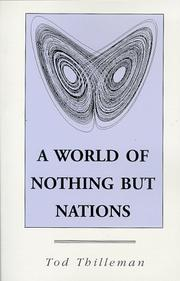 Cover of: A World of Nothing but Nations | Tod Thilleman