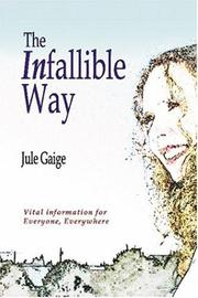 Cover of: The Infallible Way | Jule Gaige