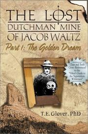 Cover of: The Golden Dream (The Lost Dutchman Mine of Jacob Waltz, Part 1) (Historical and Old West)