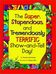 Cover of: super, stupendous, and tremendously terrific show-and-tell day! | Martha McFarland