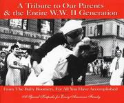 Cover of: A Tribute To Our Parents And The Entire WWII Generation | Christopher Dean White