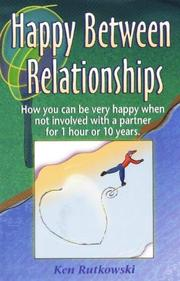Cover of: Happy between relationships | Ken Rutkowski