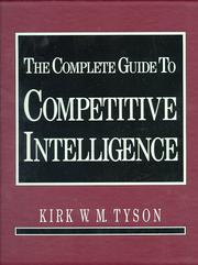 Cover of: complete guide to competitive intelligence | Kirk W. M. Tyson