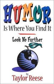 Cover of: Humor is where you find it | Taylor Reese