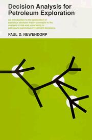 Cover of: Decision analysis for petroleum exploration | Paul D. Newendorp