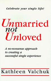 Cover of: Unmarried not unloved | Kathleen Valchuk
