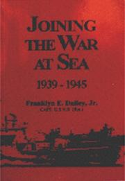 Cover of: Joining the war at sea, 1939-1945: a destroyer's role in World War II naval convoys and invasion landings