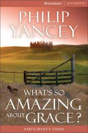 Cover of: What's So Amazing About Grace? Participant's Guide