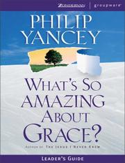 Cover of: What's So Amazing About Grace? Leader's Guide