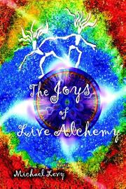 Cover of: The Joys of Live Alchemy