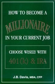 Cover of: How to become a millionaire in your current job | Davis, J. B.