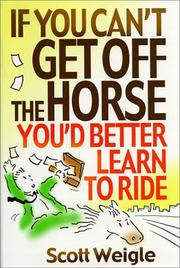 Cover of: If you can't get off the horse, you'd better learn to ride