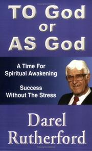Cover of: To God Or As God | Darel A Rutherford