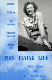Cover of: This flying life | Claire L. Walters