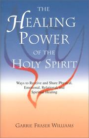 Cover of: The healing power of the Holy Spirit | Garrie F. Williams