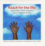 Cover of: Reach for the sky and other little lessons for a happier world