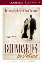 Boundaries in Dating Participant's Guide by Dr. Henry Cloud, Dr. John Townsend