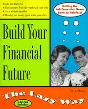 Cover of: Build Your Financial Future: The Lazy Way (The Lazy Way Series)