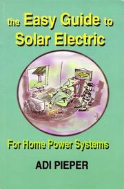 Cover of: easy guide to solar electric | Adi Pieper
