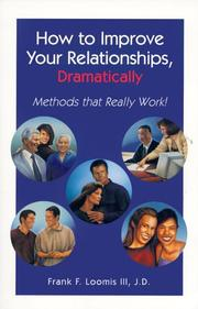 Cover of: How to improve your relationships, dramatically