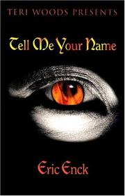 Cover of: Tell Me Your Name | Eric Enck