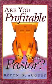 Cover of: Are you profitable to your pastor? | Byron D. August