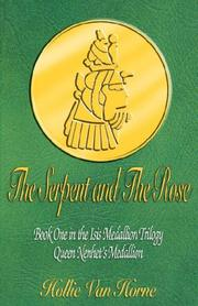 Cover of: The Serpent and The Rose Book One in the Isis Medallion Trilogy Queen Nenhet's Medallion (Time Travelers)
