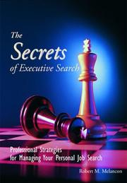 Cover of: The Secrets of Executive Search | Robert M. Melancon