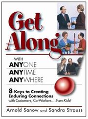 Cover of: Get Along With Anyone, Anytime, Anywhere | Arnold Sanow