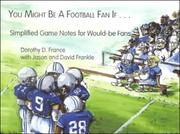 Cover of: You might be a football fan if-- | Dorothy D. France
