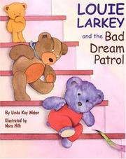 Cover of: Louie Larkey and the bad dream patrol | Linda Kay Weber