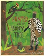 Cover of: The hunter and the ebony tree | Nelda LaTeef