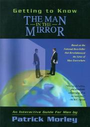 Cover of: Getting to know the man in the mirror