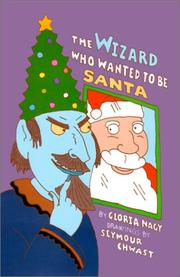 Cover of: The Wizard Who Wanted to Be Santa | Gloria Nagy