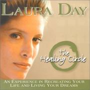 Cover of: The Healing Circle: An Experience in Recreating Your Life and Living Your Dreams