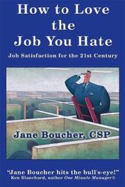 How to love the job you hate by Jane Boucher