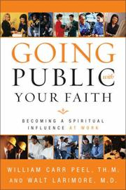 Going Public with Your Faith by William Carr Peel, Walt Larimore M.D.