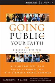 Going Public With Your Faith by William Carr Peel, Walt Larimore M.D., Stephen Sorenson, Amanda Sorenson
