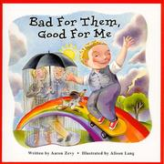 Cover of: Bad for them, good for me