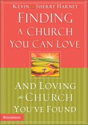 Finding a Church You Can Love and Loving the Church You've Found by Kevin G. Harney, Sherry Harney