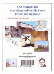 The manual for manufactured/ mobile home repair and upgrade by Mark N. Bower