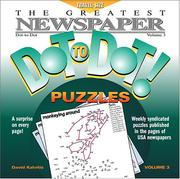 Cover of: The Greatest Newspaper Dot-to-Dot Puzzles, Vol. 3 (Greatest Newspaper Dot-To-Dot Puzzles) | David Kalvitis