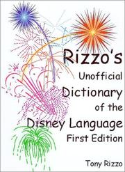 Cover of: Rizzo's unofficial dictionary of the Disney language