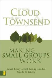 Cover of: Making Small Groups Work | Dr. Henry Cloud