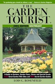 Cover of: The Garden Tourist 2001 Southeast: A Guide to Gardens, Garden Tours, Shows and Special Events (Garden Tourist:  Southeast, 2001)