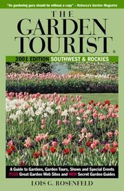 Cover of: The Garden Tourist 2001 Southwest and Rockies: A Guide to Gardens, Garden Tours, Shows and Special Events (Garden Tourist: Southwest & Rockies, 2001)