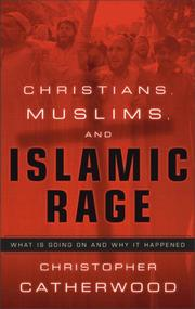 Cover of: Christians, Muslims, and Islamic Rage: What Is Going On and Why It Happened