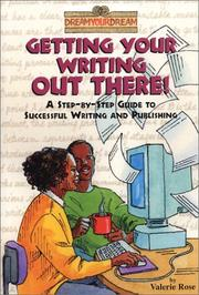 Cover of: Dream Your Dream: Getting Your Writing Out There!  | Valerie Rose