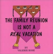 Cover of: The Family Reunion Is Not A Real Vacation | Valerie Rose